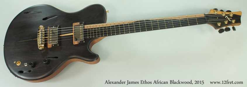 Alexander James Ethos African Blackwood, 2015 Full Front View