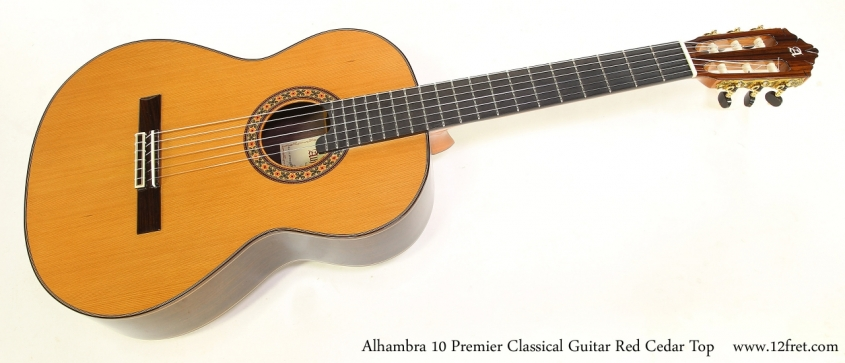 Alhambra 10 Premier Classical Guitar Red Cedar Top   Full Front View