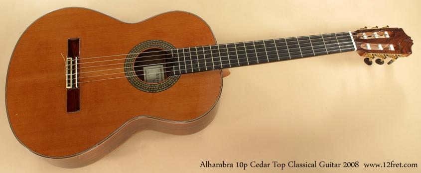 Alhambra Model 10p Cedar Classical Guitar 2008 full front view
