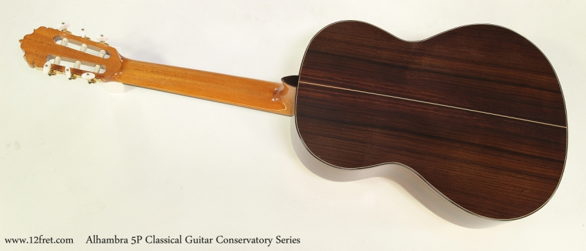 Alhambra 5P Classical Guitar Conservatory Series   Full Rear View