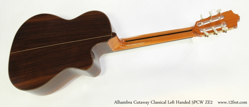 Alhambra 5P CW ZE2 Cutaway Classical Left Handed  Full Rear View