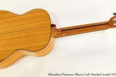 Alhambra Flamenco Blanca Left Handed model 7FC ZT   Full Rear View