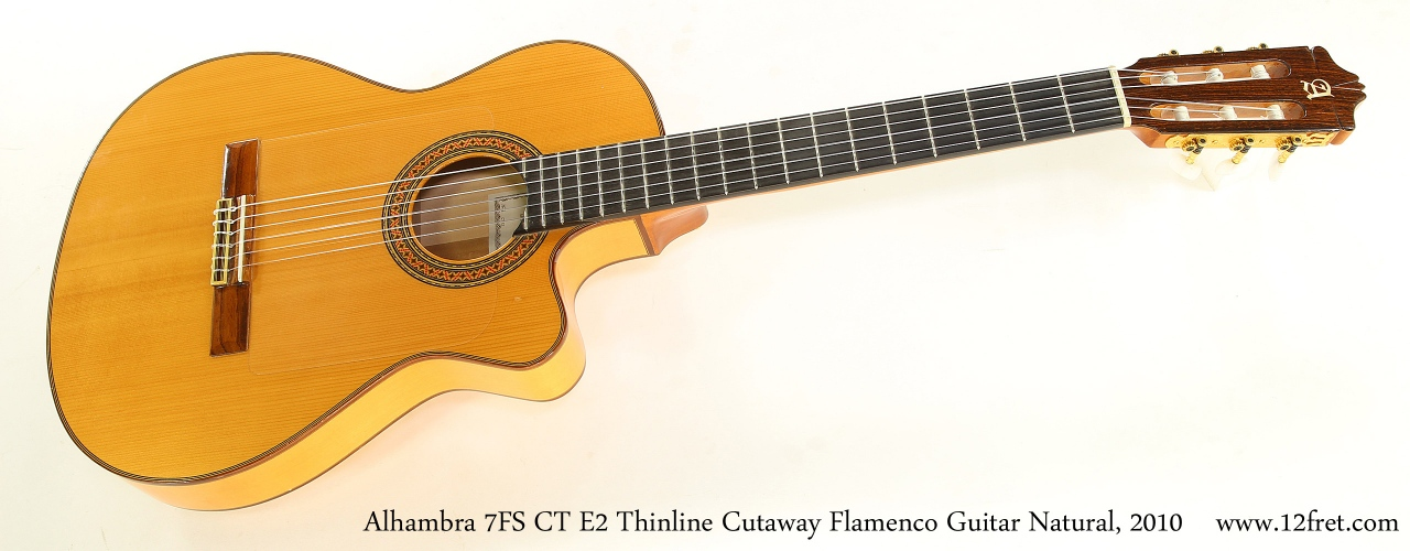 Alhambra 7FS CT E2 Thinline Cutaway Flamenco Guitar Natural, 2010 Full Front View