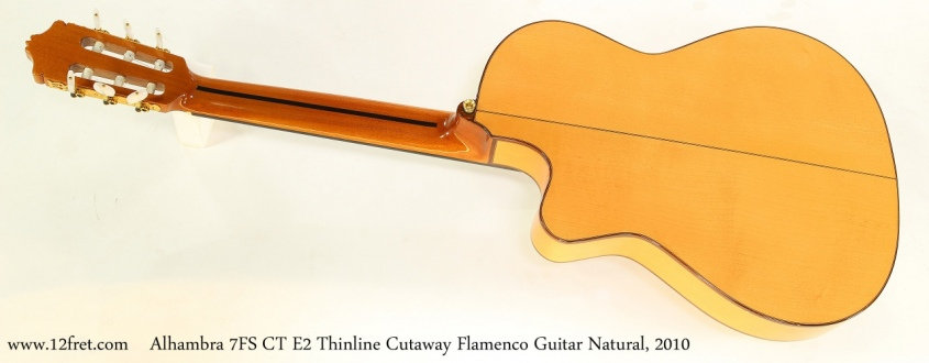 Alhambra 7FS CT E2 Thinline Cutaway Flamenco Guitar Natural, 2010 Full Rear View