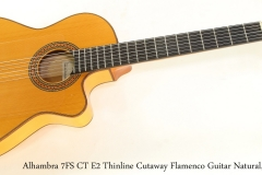 Alhambra 7FS CT E2 Thinline Cutaway Flamenco Guitar Natural, 2010 Full Front View