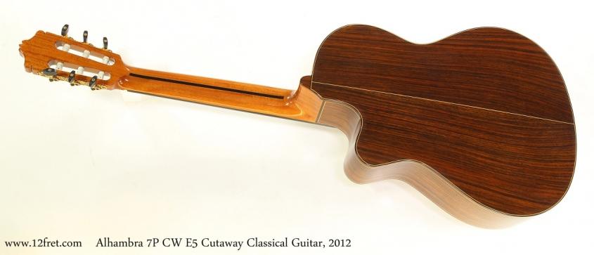 Alhambra 7P CW E5 Cutaway Classical Guitar, 2012  Full Rear View