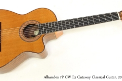 Alhambra 7P CW E5 Cutaway Classical Guitar, 2012  Full Front View