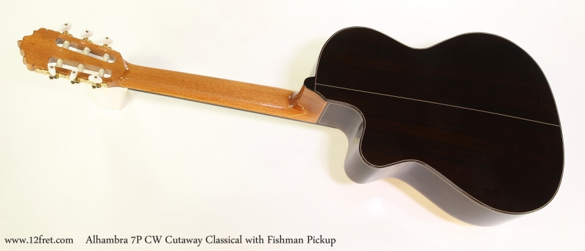 Alhambra 7P	CW Cutaway Classical with Fishman Pickup  Full Rear View