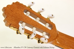 Alhambra 7P	CW Cutaway Classical with Fishman Pickup  Head Rear View