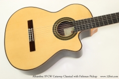 Alhambra 7P	CW Cutaway Classical with Fishman Pickup  Top View
