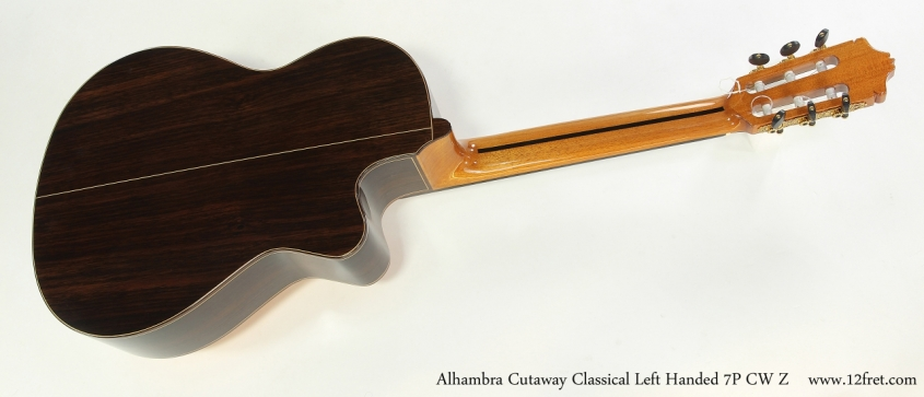 Alhambra Cutaway Classical Left Handed 7P CW Z   Full Rear View