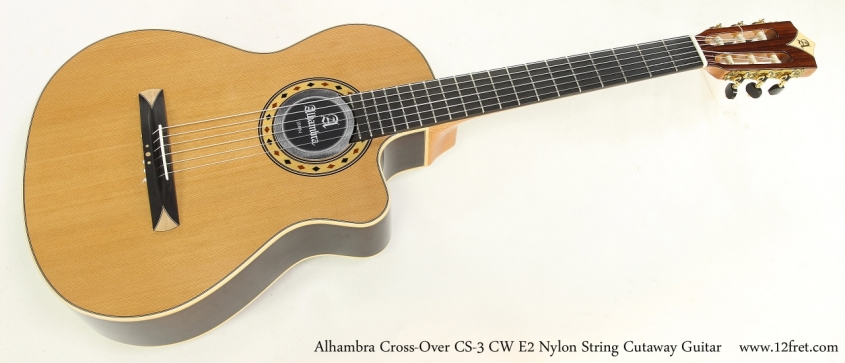 Alhambra Cross-Over CS-3 CW E2 Nylon String Cutaway Guitar  Full Front View