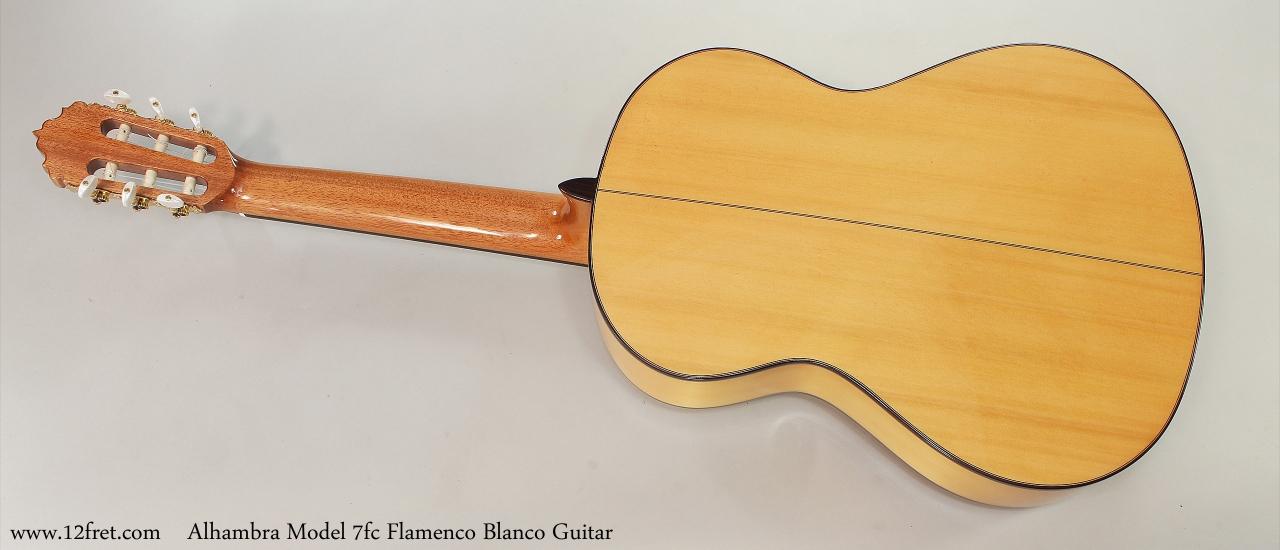 Alhambra Model 7fc Flamenco Blanco Guitar  Full Rear View
