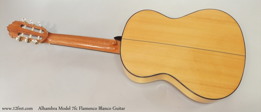 Alhambra Model 7fc Flamenco Blanco Guitar  Full Rear View