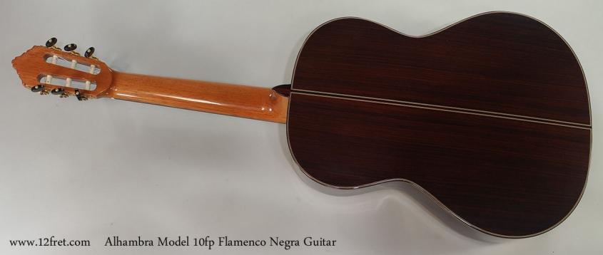 Alhambra Model 10fp Flamenco Negra Guitar Full Rear View