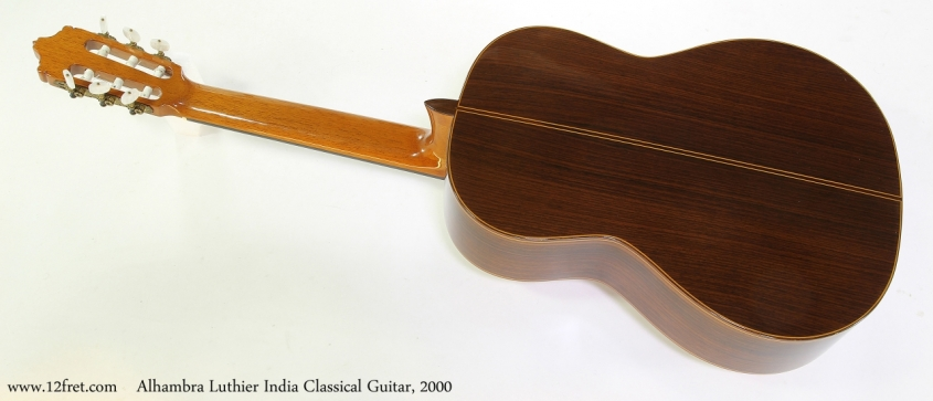 Alhambra Luthier India Classical Guitar, 2000  Full Rear View
