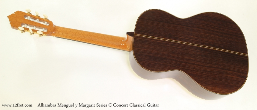 Alhambra Menguel y Margarit Series C Concert Classical Guitar  Full Rear View