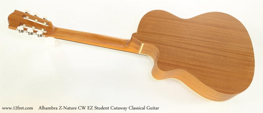 Alhambra Z-Nature CW EZ Student Cutaway Classical Guitar   Full Rear VIew