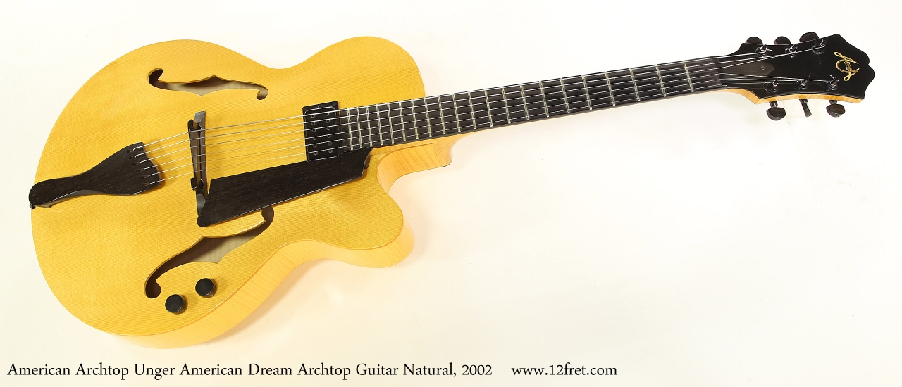 American Archtop Unger American Dream Archtop Guitar Natural, 2002  Full Front View
