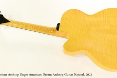 American Archtop Unger American Dream Archtop Guitar Natural, 2002  Full Rear View