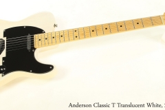 Anderson Classic T Translucent White, 2013 Full Front View