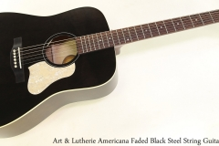 Art & Lutherie Americana Faded Black Steel String Guitar Full Front View