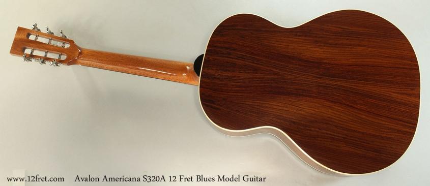 Avalon Americana S320A 12 Fret Blues Model Guitar Full Rear View