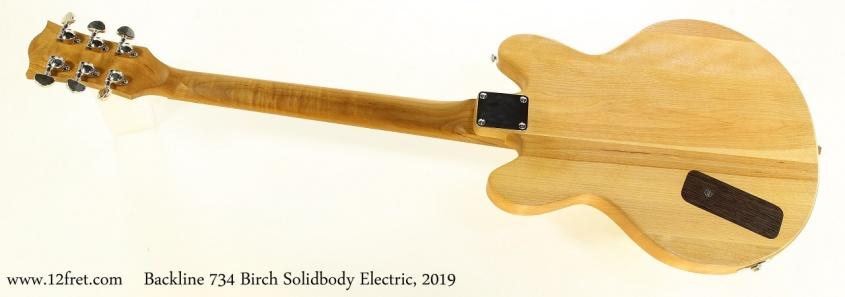 Backline 734 Birch Solidbody Electric, 2019 Full Rear View