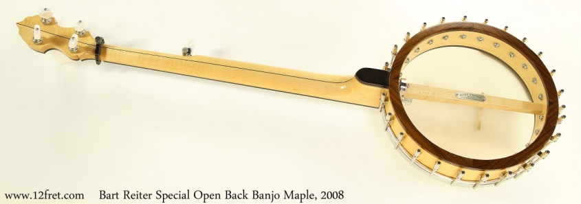 Bart Reiter Special Open Back Banjo Maple, 2008 Full Rear View