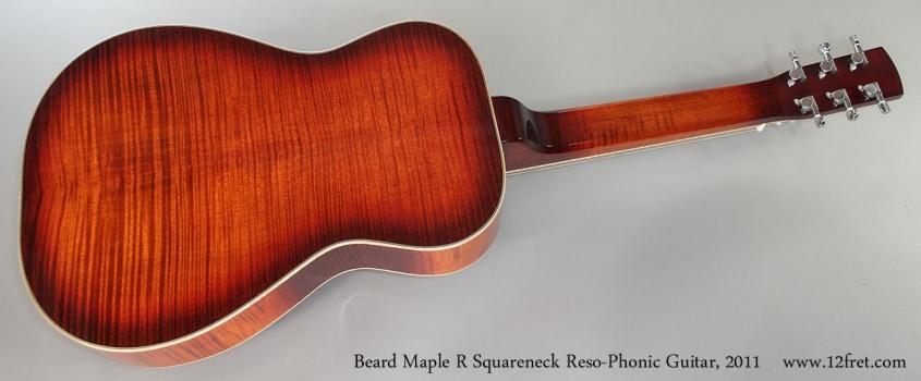 Beard Maple R Squareneck Reso-Phonic Guitar, 2011 Full Rear View