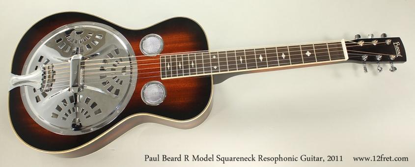Paul Beard R Model Squareneck Resophonic Guitar, 2011 Full Front View