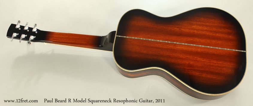 Paul Beard R Model Squareneck Resophonic Guitar, 2011 Full Rear View