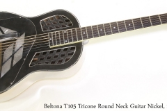 Beltona T105 Tricone Round Neck Guitar Nickel, 1994   Full Front View
