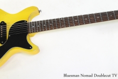 Bluesman Nomad Doublecut TV Finish, 2016   Full Front VIew