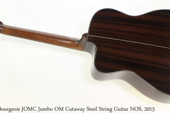 Bourgeois JOMC Jumbo OM Cutaway Steel String Guitar NOS, 2015 Full Rear View