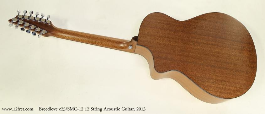 Breedlove c25/SMC-12 12 String Acoustic Guitar, 2013  Full Rear View