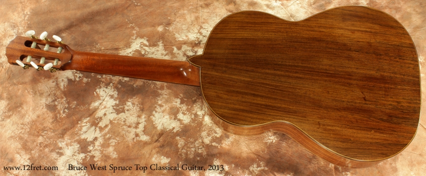 Bruce West Spruce Top Classical Guitar 2013 full rear view