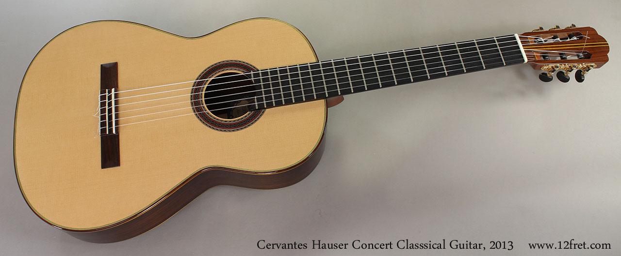 Cervantes Hauser Concert Classsical Guitar, 2013 Full Front View