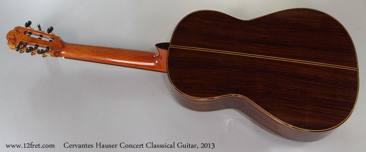 Cervantes Hauser Concert Classsical Guitar, 2013 Full Rear View