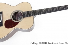 Collings OM2HT Traditional Series Natural Full Front View