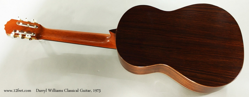 Darryl Williams Classical Guitar, 1975 Full Rear View