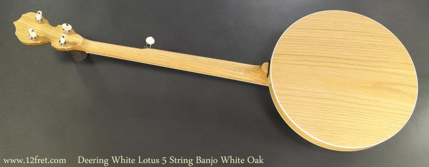 Deering White Lotus 5 String Banjo White Oak Full Rear View