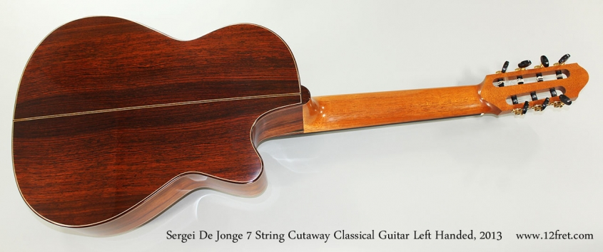 Sergei De Jonge 7 String Cutaway Classical Guitar Left Handed, 2013 Full Rear View