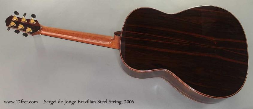 Sergei de Jonge Brazilian Steel String 2006 full rear view