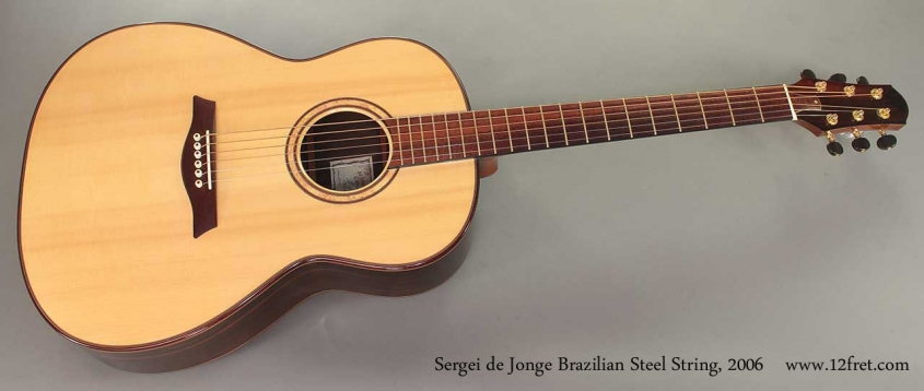 Sergei de Jonge Brazilian Steel String 2006 full front view