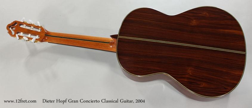 Dieter Hopf Gran Concierto Classical Guitar, 2004 Full Rear View
