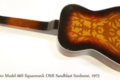 Dobro Model 66S Squareneck OMI Sandblast Sunburst, 1975 Full Rear View