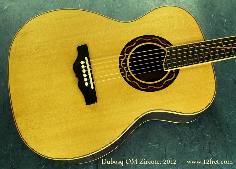 Dubosq OM Zircote 2012 top