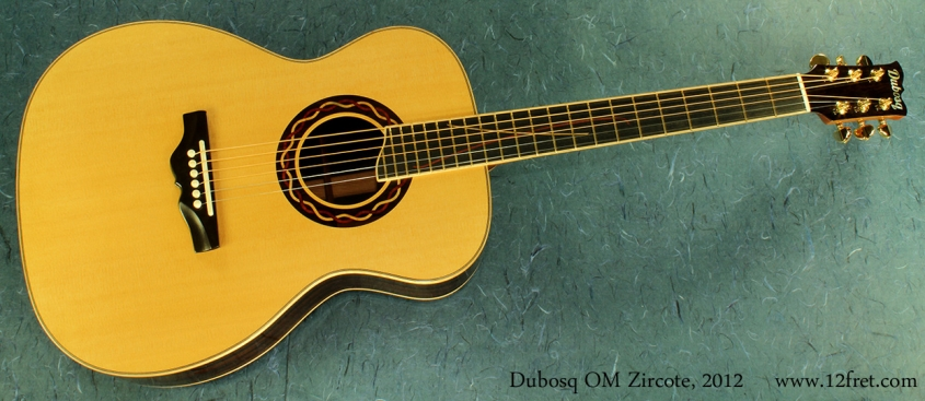 Dubosq OM Zircote 2012 full front
