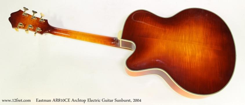 Eastman AR810CE Archtop Electric Guitar Sunburst, 2004   Full  Rear View